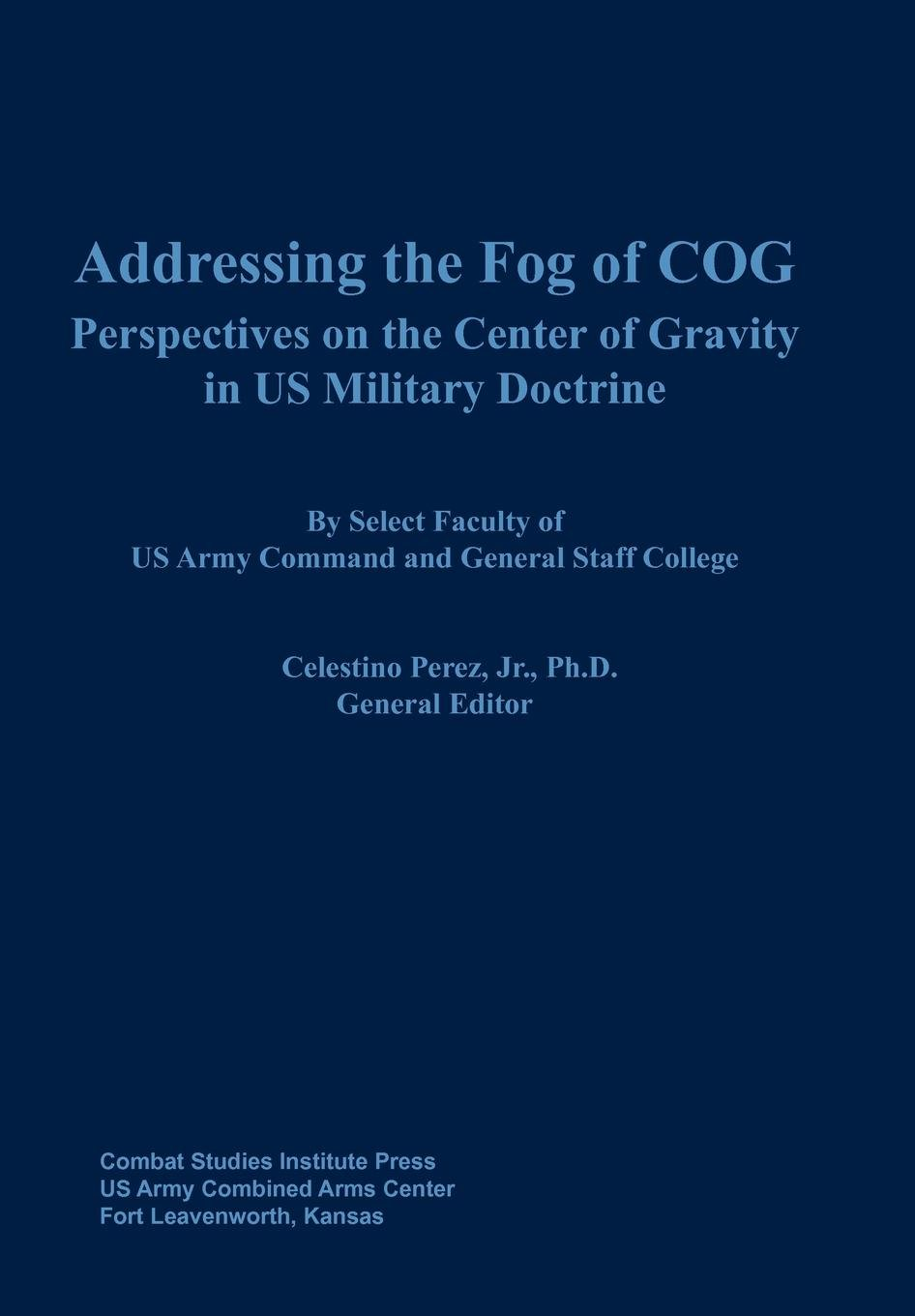 Download Addressing the Fog of COG: Perspectives on the Center of Gravity in US Military Doctrine ebook