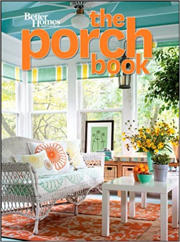 The Porch Book (Better Homes And Gardens) (Better Homes And Gardens Home): Better  Homes And Gardens: 9780470948521: Amazon.com: Books