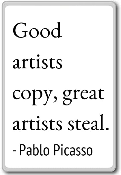 Amazon.com Good artists copy, great artists steal