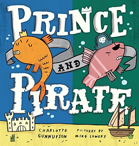 Prince and Pirate by G.P. Putnam's Sons Books for Young Readers
