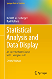 Statistical Analysis and Data Display: An Intermediate Course with Examples in R (Springer Texts in Statistics)