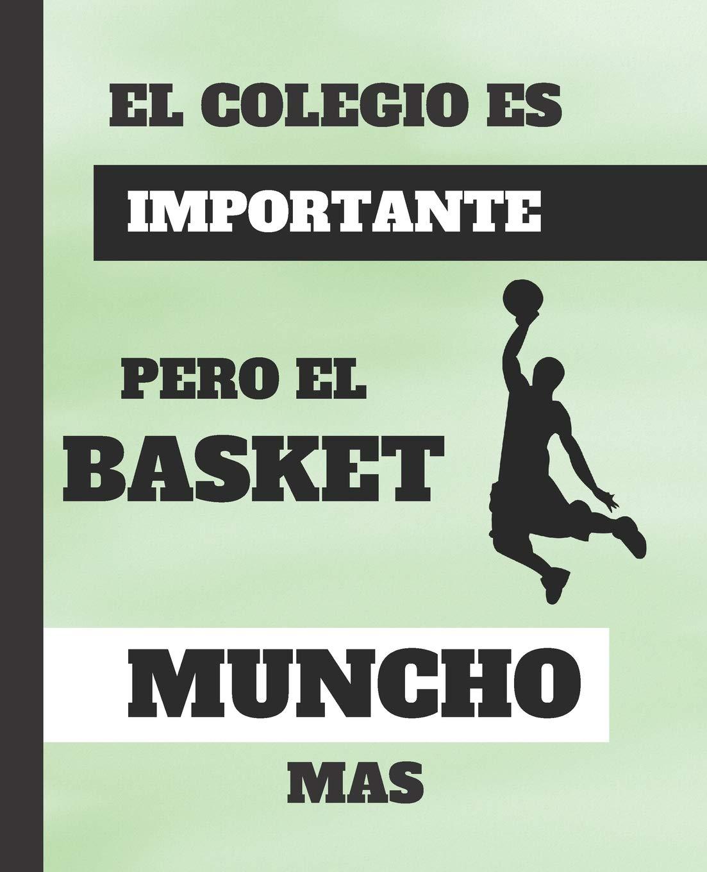EL COLEGIO ES IMPORTANTE, PERO EL BASKET MUNCHO MAS: Cuaderno ...
