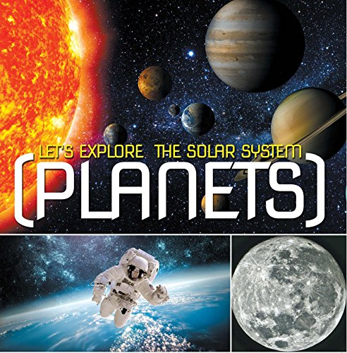 (Let's Explore the Solar System (Planets): Planets Book for Kids (Children's Astronomy & Space Books))