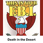 This Is Your FBI: Death in the Desert | Jerry Devine