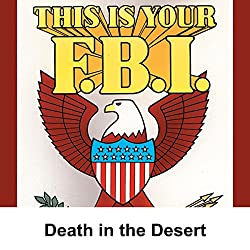 This Is Your FBI: Death in the Desert