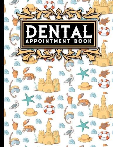 Download Dental Appointment Book: 2 Columns Appointment Notebook, Best Appointment Scheduler, My Appointment Book, Cute Beach Cover (Volume 33) PDF