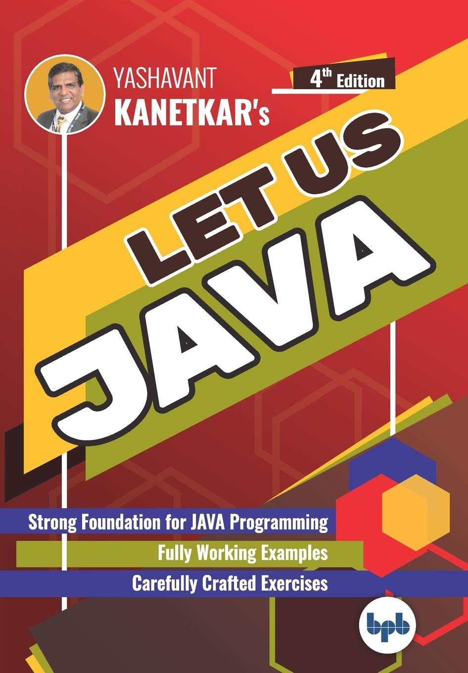 LET US JAVA: Strong Foundation for JAVA Programming (English Edition)