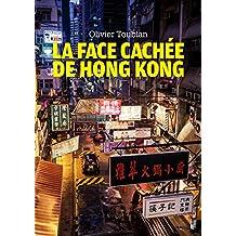 La face cachée de Hong Kong (French Edition)