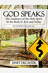 God Speaks (Student Manual): The Guidance of the Holy Spirit in the Book of Acts and Today Paperback