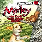 Marley: The Dog Who Cried Woof | John Grogan, Richard Cowdrey