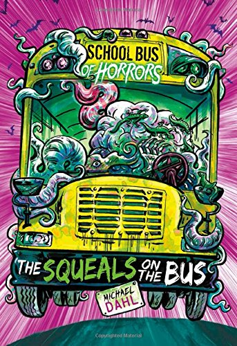 The Squeals on the Bus: A 4D Book (School Bus of Horrors)