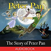 The Story of Peter Pan Audiobook by J. M. Barrie, Daniel O'Connor Narrated by Matt Montanez