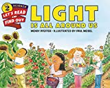 Light Is All Around Us (Let's-Read-and-Find-Out Science 2)