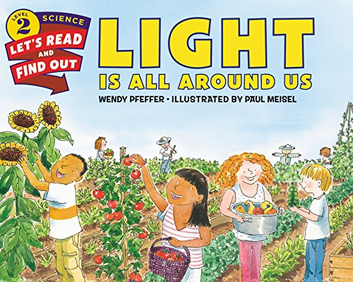 Light Is All Around Us (Lets-Read-and-Find-Out Science 2)