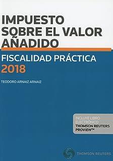 Fiscalidad Práctica 2018. Impuesto sobre el Valor Añadido (Papel + e-book)