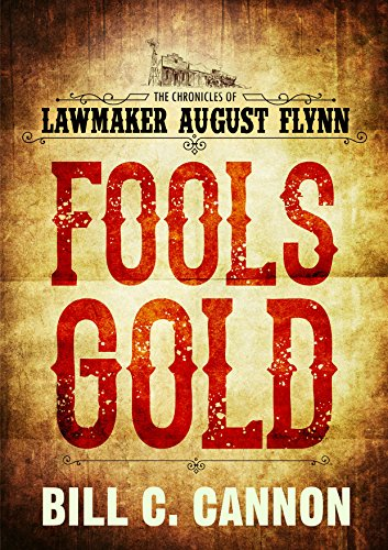 Fools Gold Iron - Fools Gold (The Chronicles of Lawmaker August Flynn Book 1)