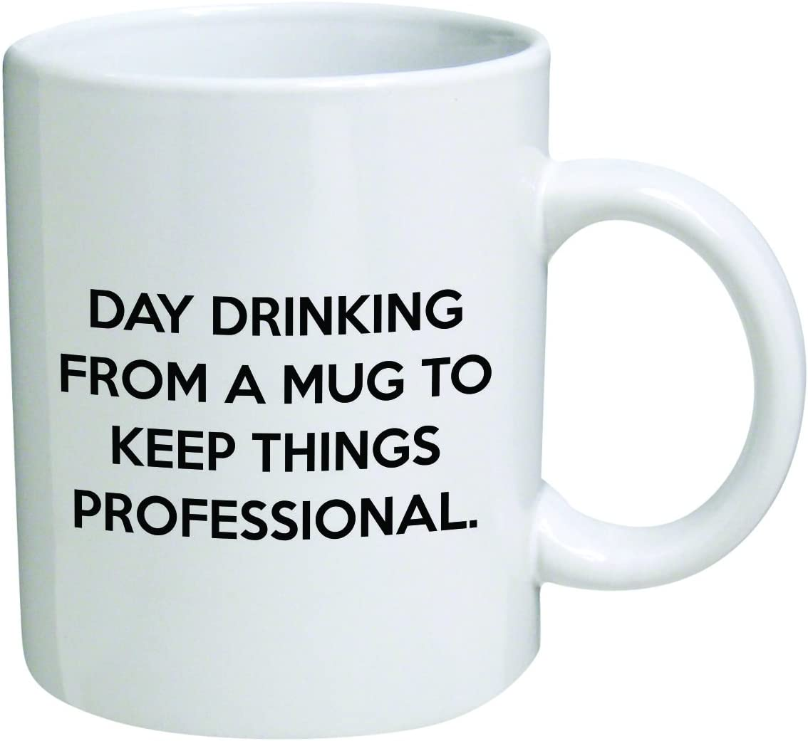 della Pace Funny Mug 11OZ - Day Drinking from a Mug to Keep Things Professional - Cool Birthday Gift for Coworkers or boss.