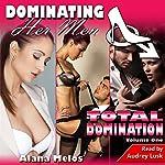 Dominating Her Men: Total Domination, Volume One   Alana Melos