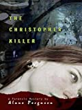 Front cover for the book The Christopher Killer by Alane Ferguson
