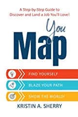 YouMap: Find Yourself. Blaze Your Path. Show the World! Paperback