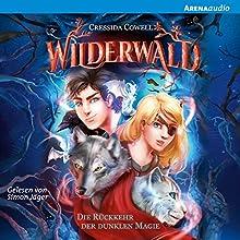 Die Rückkehr der dunklen Magie (Wilderwald 1) Hörbuch von Cressida Cowell Gesprochen von: Simon Jäger