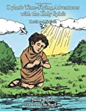Dylan's Time-Flying Adventures with the Holy Spirit, Julia Buadu, 1491804807