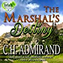 The Marshal's Destiny: Irish Western, Book 1 Audiobook by C. H. Admirand Narrated by Elizabeth Cook