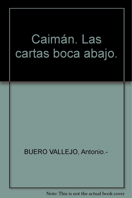 Caimán. Las cartas boca abajo. Tapa blanda by BUERO VALLEJO ...