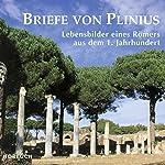 Briefe von Plinius: Lebensbilder eines Römers aus dem 1. Jahrhundert | Plinius der Jüngere