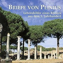 Briefe von Plinius: Lebensbilder eines Römers aus dem 1. Jahrhundert