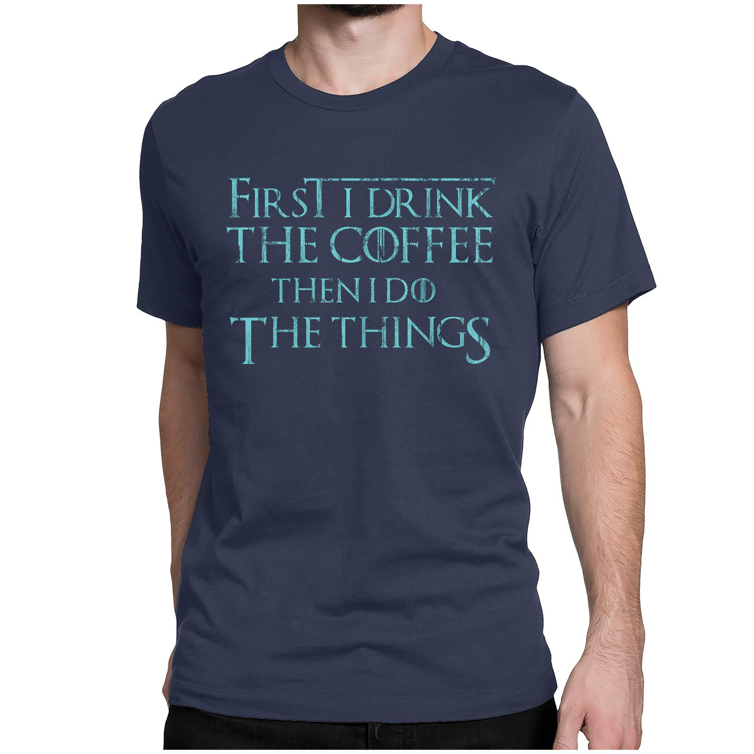 Zatelo First I Drink The Coffee Then I DO The Things T-Shirt