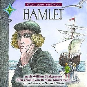 Hamlet (Weltliteratur für Kinder) Hörbuch