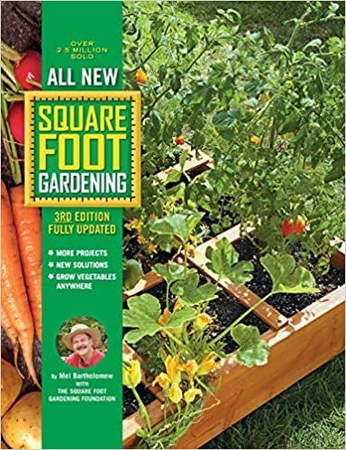 All New Square Foot Gardening 3rd Edition Fully Updated More Projects New Solutions Grow Vegetables Anywhere All New Square Foot Gardening 9 Bartholomew Mel Square Foot Gardening Foundation 9780760362853 Amazon Com Books