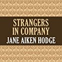 Strangers in Company Audiobook by Jane Aiken Hodge Narrated by Casey Holloway