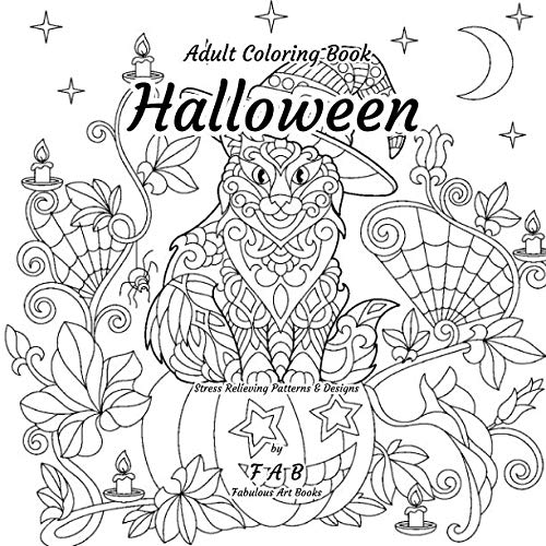 Adult Coloring Book - Halloween - Stress Relieving Patterns & Designs: More than 50 unique, fabulous, delicately designed & inspiringly intricate stress relieving patterns &