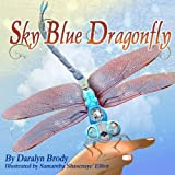 Sky Blue Dragonfly, Daralyn Brody, 1468031317