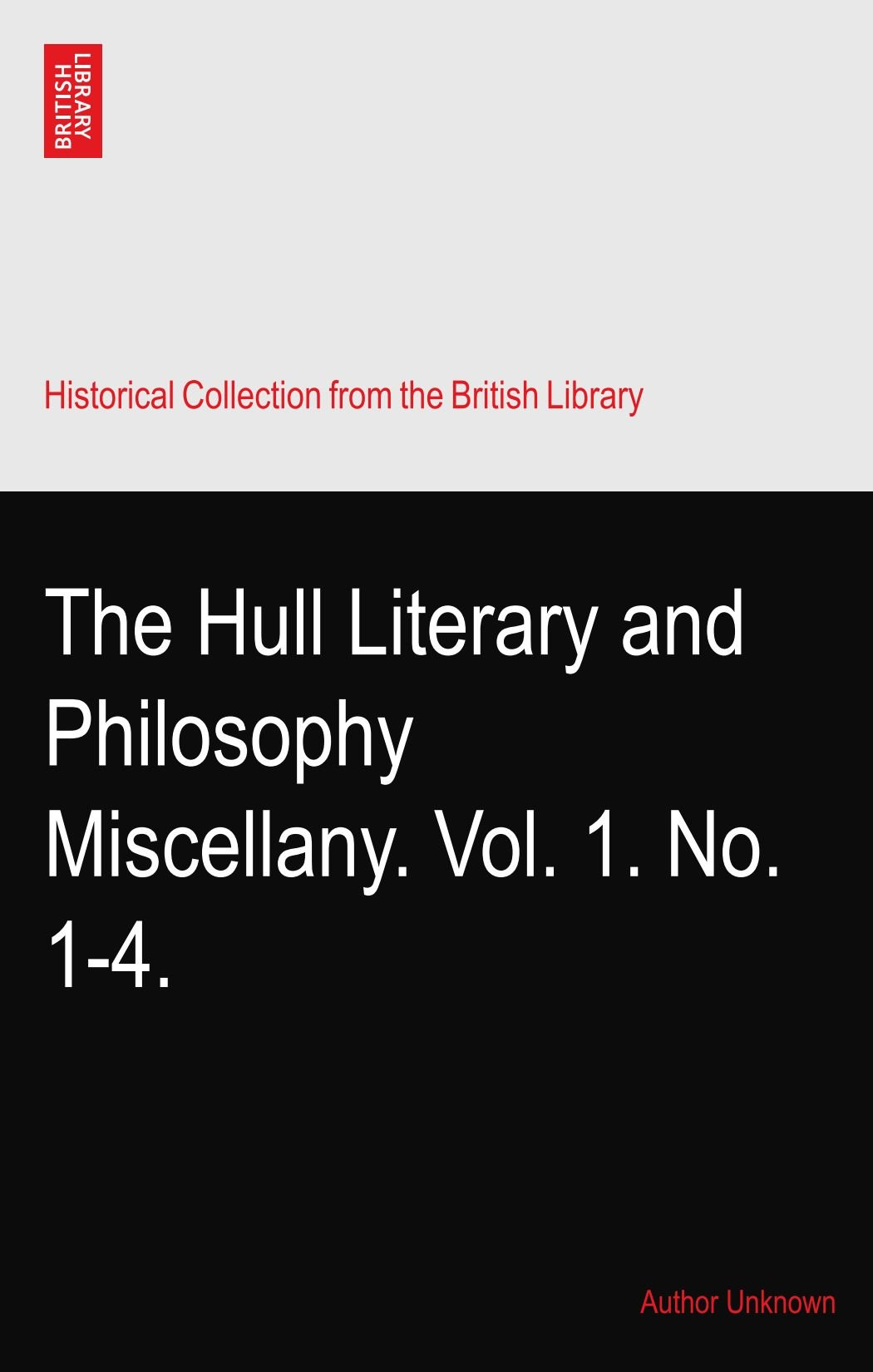 Download The Hull Literary and Philosophy Miscellany. Vol. 1. No. 1-4. PDF