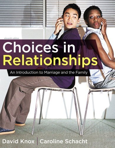 Choices in Relationships: An Introduction to Marriage and the Family by Knox, David Published by Cengage Learning 11th (eleventh) edition (2012) Hardcover