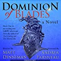 Dominion of Blades: A LitRPG Adventure Audiobook by Matt Dinniman Narrated by Andrea Parsneau
