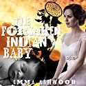 Mail Order Bride: The Forsaken Indian Baby Audiobook by Emma Ashwood Narrated by Cindy Killavey