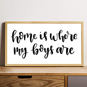 EricauBird Wood Sign,Home is Where My Boys are, mom of Boys Sign, Gift for mom, Home is Where My Boys are Sign, Rustic Farmhouse Sign, Framed Black SND White Decorative Home Wall Art 12x22