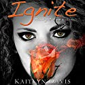 Ignite: Midnight Fire, Volume 1 Audiobook by Kaitlyn Davis Narrated by Meghan Crawford