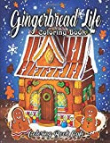 Gingerbread Life Coloring Book: A Coloring Book Featuring Adorable and Delicious Gingerbread Houses, Cookies and Candy for Holiday Fun and Christmas Cheer