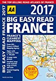 AA Big Easy Read France 2017 (AA Road Atlas) (Big Easy Read Guides)