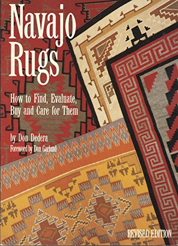 Navajo Rugs: How to Find, Evaluate, Buy and Care for Them