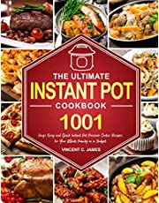 The Ultimate Instant Pot Cookbook: 1001 Days Easy and Quick Instant Pot Pressure Cooker Recipes for Your Whole Family on a Budget