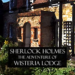 Sherlock Holmes: The Adventure of Wisteria Lodge