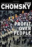 img - for Profit Over People: Neoliberalism & Global Order by Chomsky, Noam, Robert W. McChesney unknown edition [Paperback(2011)] book / textbook / text book