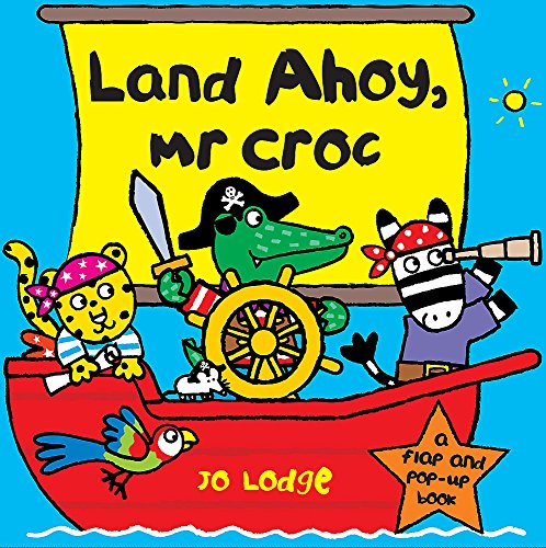 Land Ahoy, Mr Croc: A Flap and Pop-Up (Croc Flap)