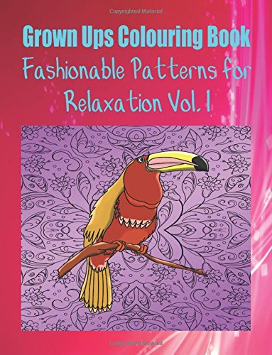 Grown Ups Colouring Book Fashionable Patterns for Relaxation Vol. 1 Mandalas